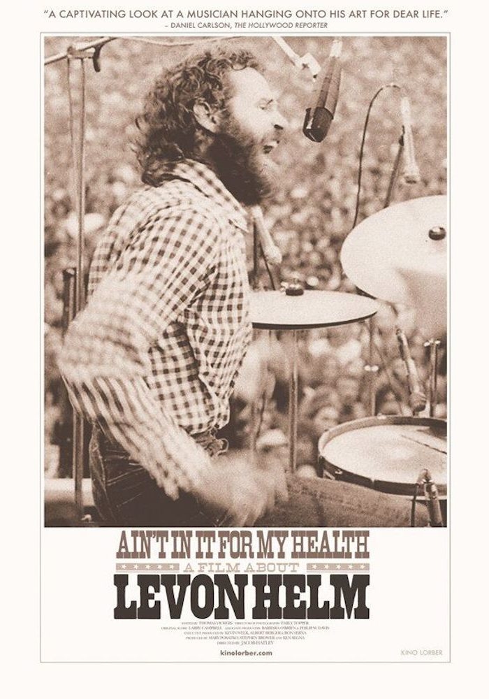 Ain't In It For My Health - A Film About Levon Helm